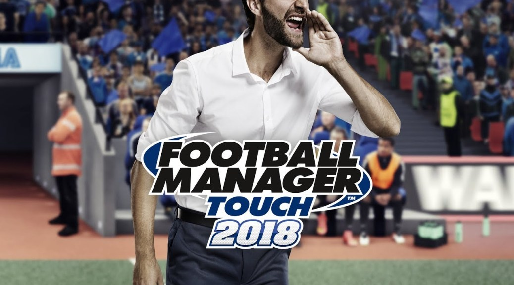 Football Manager Touch 2018 llega por sorpresa a Nintendo Switch, y es muy entretenido
