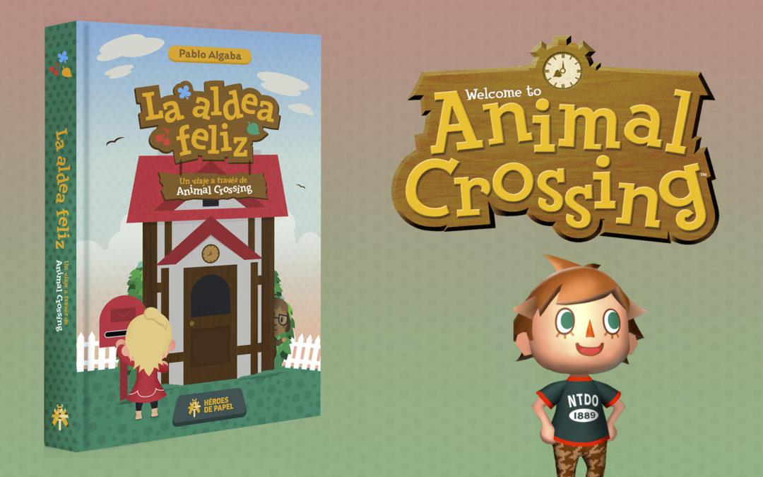 Análisis La Aldea Feliz: Un Viaje a Través de Animal Crossing